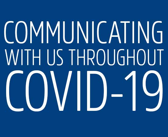 Communicating with us throughout COVID-19